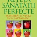 Reţeta sănătăţii perfecte – Patrick Holford