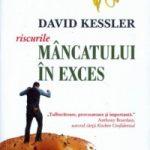 Riscurile mâncatului în exces – David A. Kessler (1)