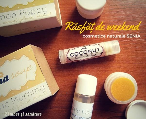 Senia Răsfăţ de weekend cosmetice naturale ecologice
