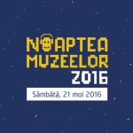 Două experiențe interesante @Noaptea Muzeelor 2016