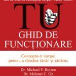 Tu. Ghid de funcţionare – dr. Michael Roizen, dr. Mehmet Oz