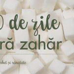 Experiment: 30 de zile fără zahăr