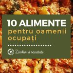 10 alimente pentru oamenii ocupați (dar care vor să mănânce sănătos)