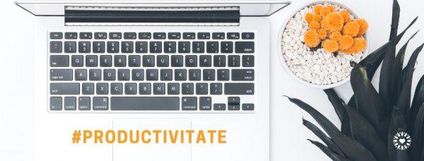 cum sa fii mai productiv
