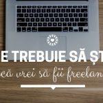 Ce trebuie să știi dacă vrei să fii freelancer