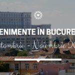 Evenimente în București toamna asta (Octombrie – Noiembrie 2019)