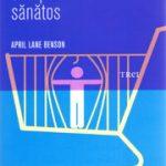 Cum să cumperi sănătos – April Lane Benson