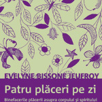 Patru plăceri pe zi – Evelyne Bissone Jeufroy