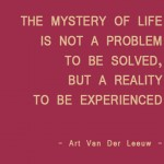 The mystery of life…