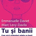 Tu şi banii – Emanuelle Daviet, Marc Levy-Davila