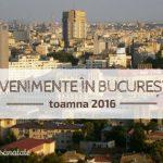 Evenimente de toamnă în București {2016}