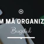 Cum mă organizez – Bugetul