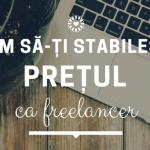 Cum să-ți calculezi prețul ca freelancer