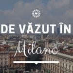 Locuri de văzut în Milano (în afară de Dom)